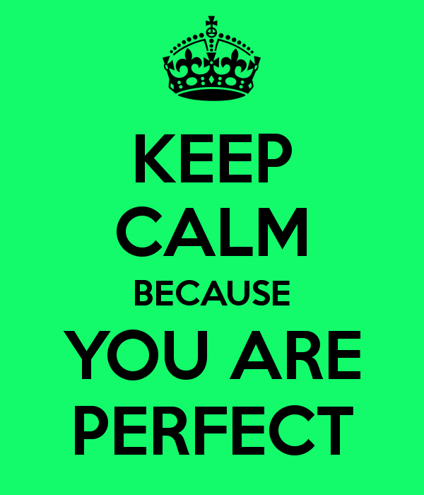 keep-calm-because-you-are-perfect-6